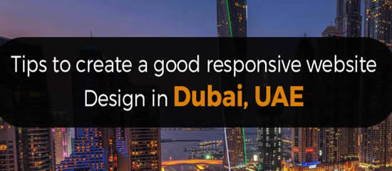 Tips to make a good Responsive Website Design in Dubai, UAE [Updated]