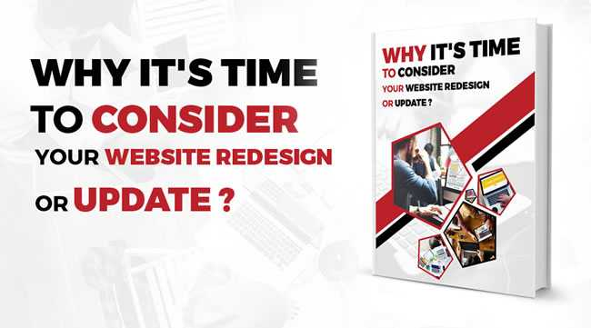 Why It's Time to Consider your Website Redesign or Update