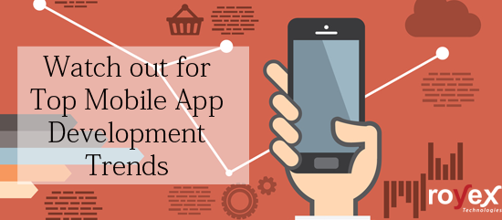 Watch out for Top Mobile App Development trends in 2019
