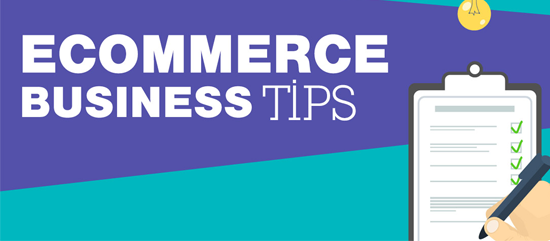 How to Start an Effective E-Commerce Business –Tips from Seasoned Pros