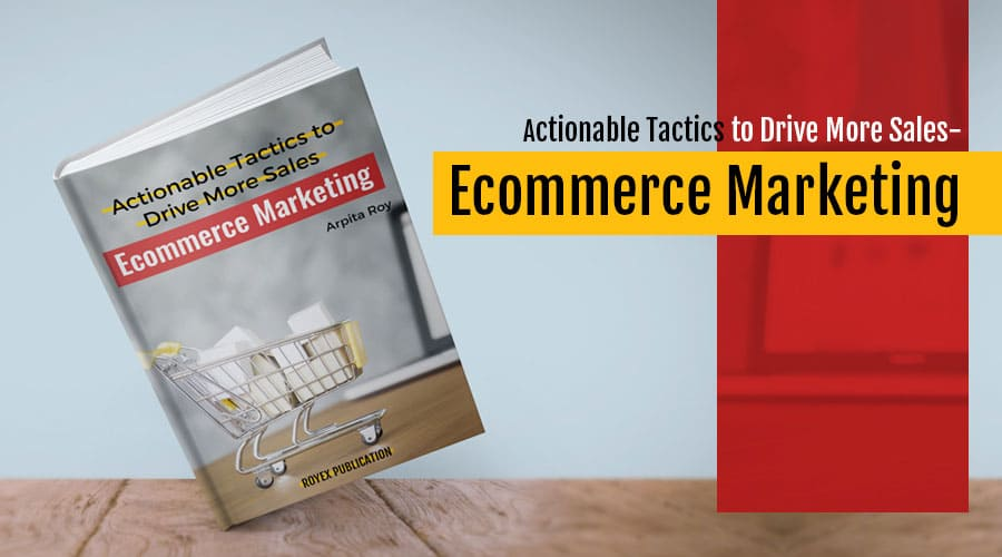 Actionable Tactics to drive More Sales - Ecommerce Marketing