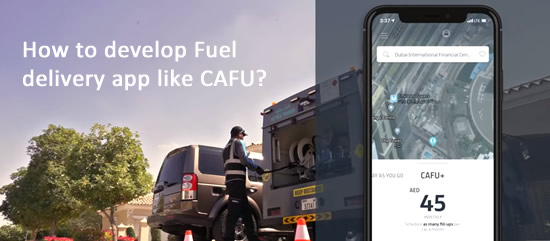 How to develop Fuel delivery app like CAFU?