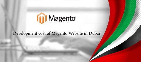What is the development cost of Magento Website in Dubai, UAE?
