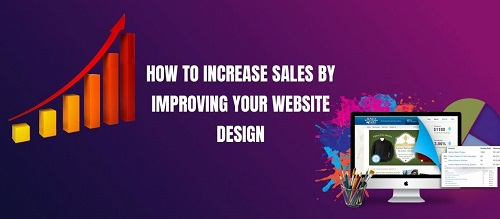 How to Increase Sales by Improving Your Website Design