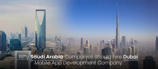 Why Saudi Arabia Companies Should Hire Dubai Mobile App Development Company