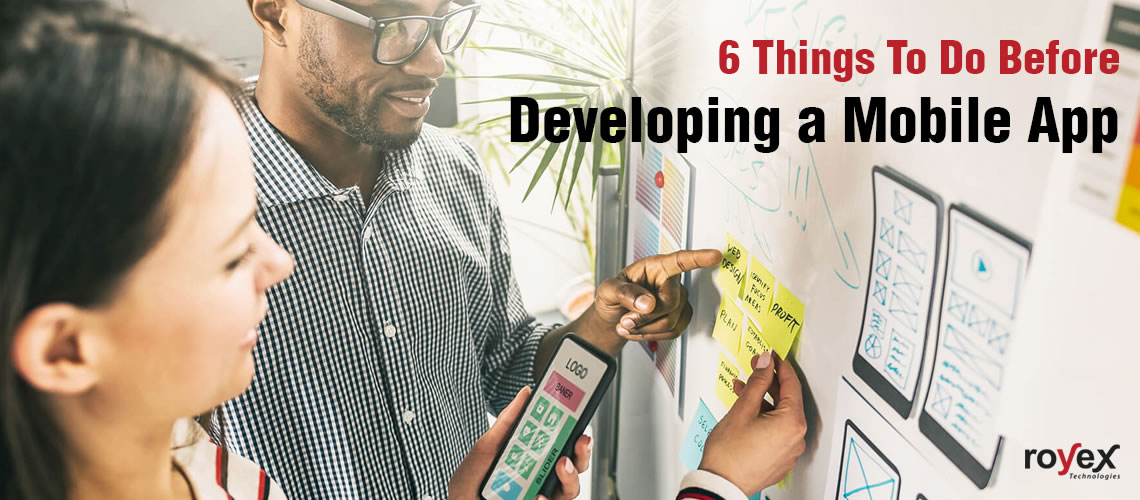 6 Things To Do Before Developing a Mobile App