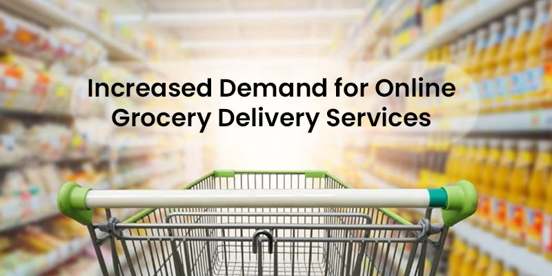 Increased demand for online grocery delivery
