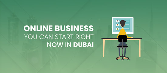 Online Business You Can Start Right Now in Dubai