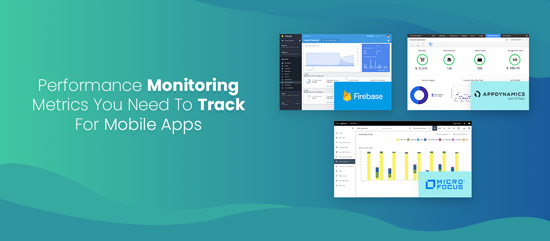 Performance Monitoring Metrics You Need To Track For Mobile Apps