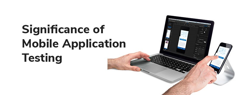 Significance of Mobile Application Testing