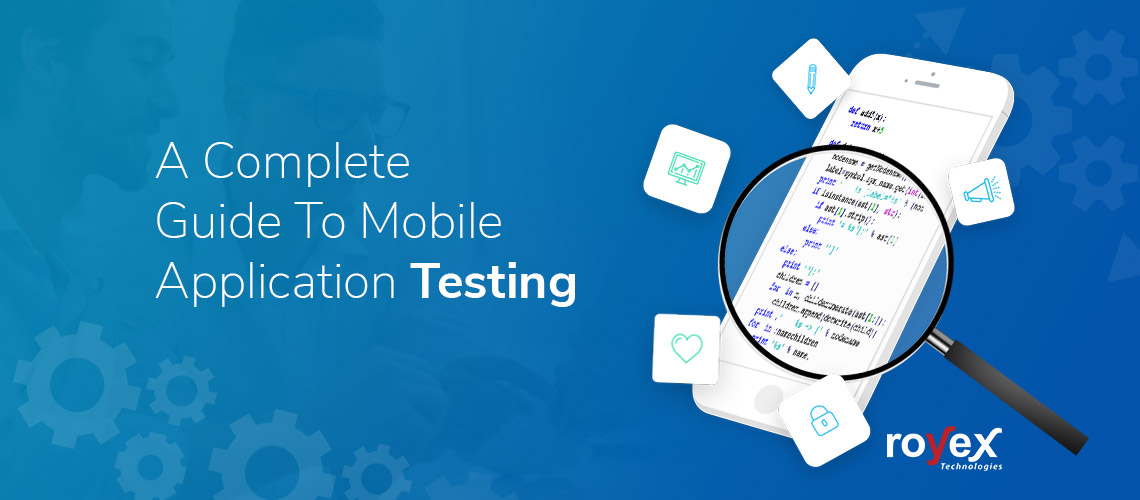 A Complete Guide To Mobile Application Testing