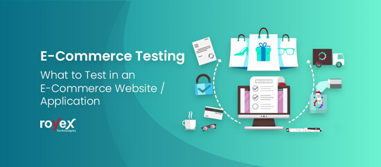 E-Commerce Testing - What to Test in an E-Commerce Website/Application