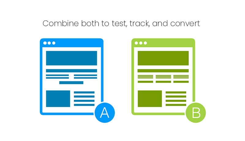 Combine both to test, track, and convert