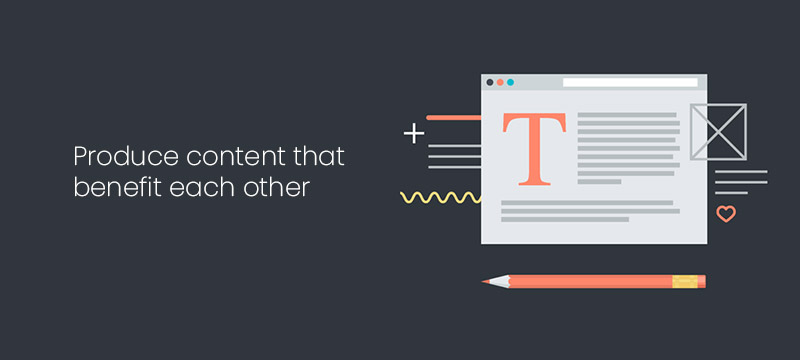 Produce content that benefit each other