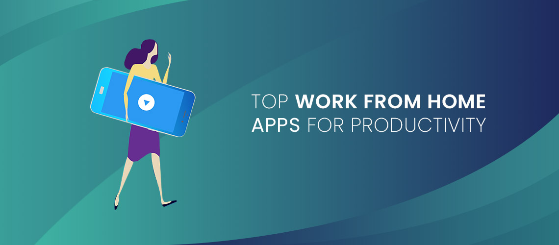 Top Work from Home Apps for Productivity