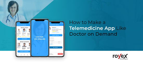 How to Make a Telemedicine App Like Doctor on Demand
