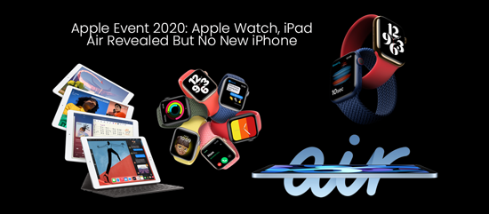Apple Event 2020: Apple Watch, iPad Air Revealed But No New iPhone