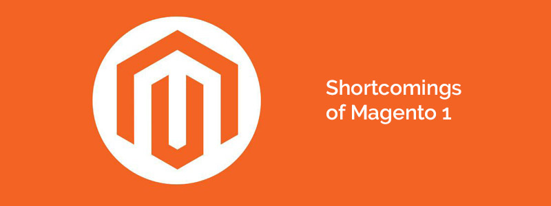Shortcomings of Magento 1