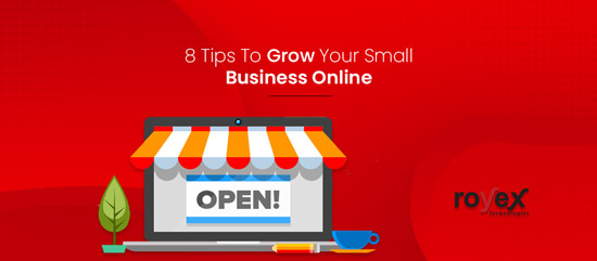 8 Tips To Grow Your Small Business Online