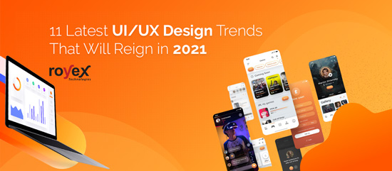 11 Latest UI/UX Design Trends That Will Reign in 2021