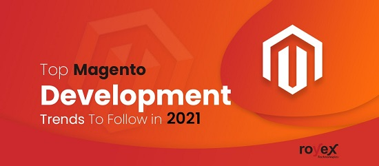 Top Magento Development Trends To Follow in 2021
