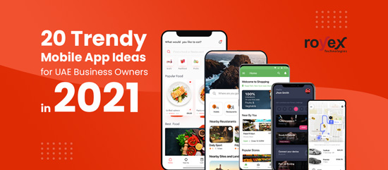 20 Trendy Mobile App Ideas for UAE Business Owners in 2021
