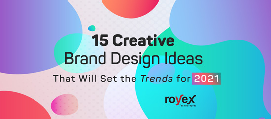 15 Creative Brand Design Ideas That Will Set the Trends for 2021