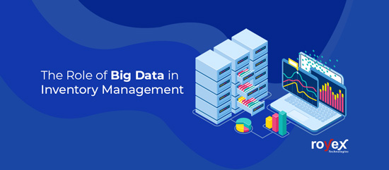 The Role of Big Data in Inventory Management