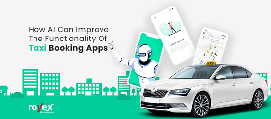 How AI Can Improve The Functionality Of Taxi Booking Apps