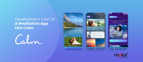 Development Cost Of A Meditation App Like Calm