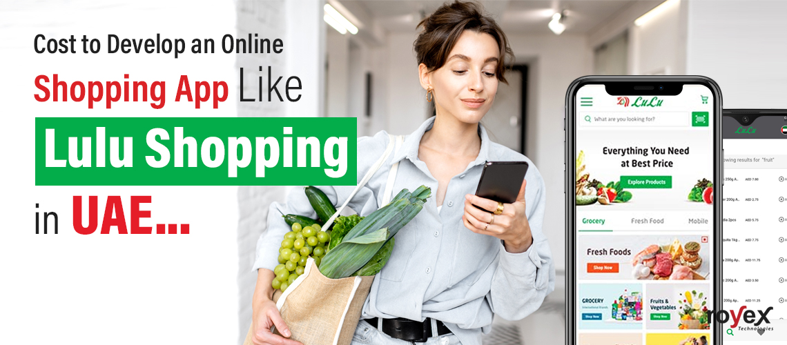 Cost to Develop an Online Shopping App Like Lulu Shopping in UAE