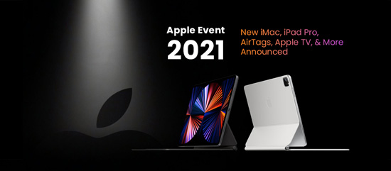 Apple Event 2021: New iMac, iPad Pro, AirTags, Apple TV, & More Announced